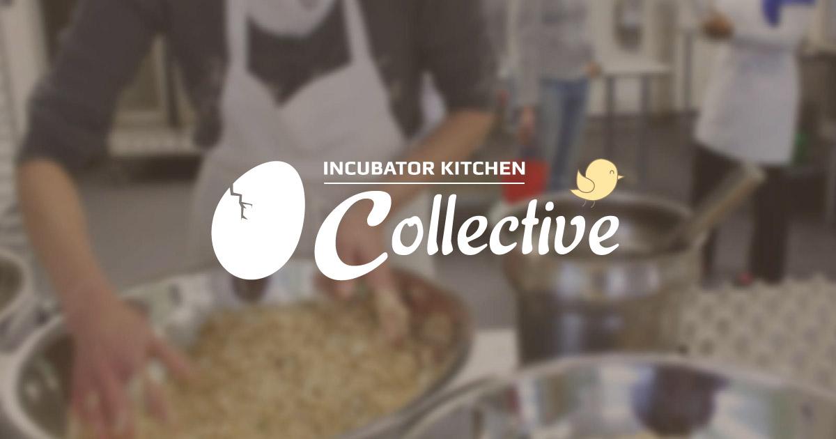 Incubator Kitchen Collective Commercial Kitchen Space For
